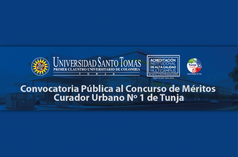 Santo Tomas University - Tunja Sectional, in charge of the designation or redesignation of the urban curator N 1 of the city of Tunja